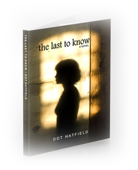 The Last To Know by Dot Hatfield